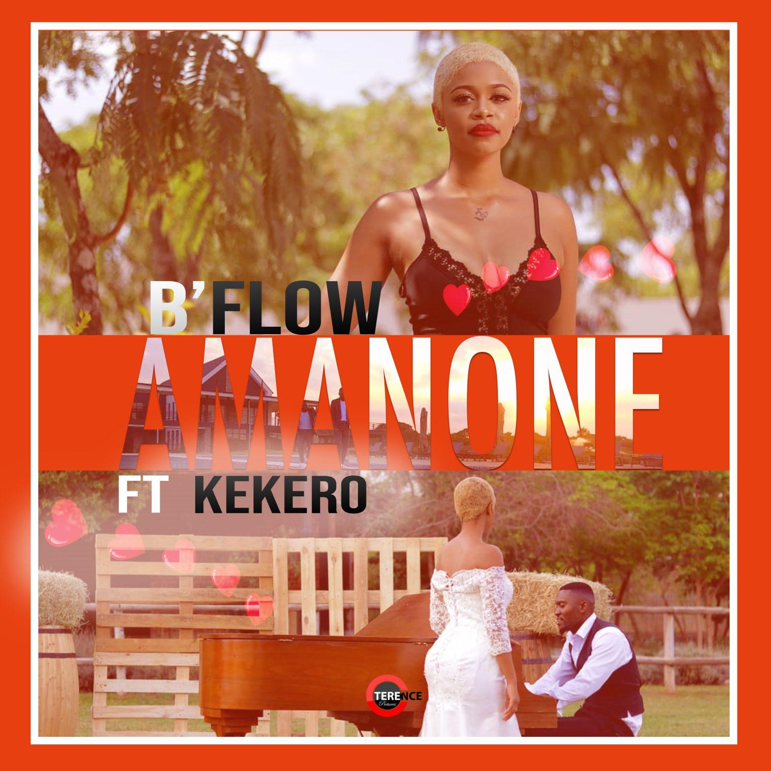 B Flow ft Kekero – Amanone