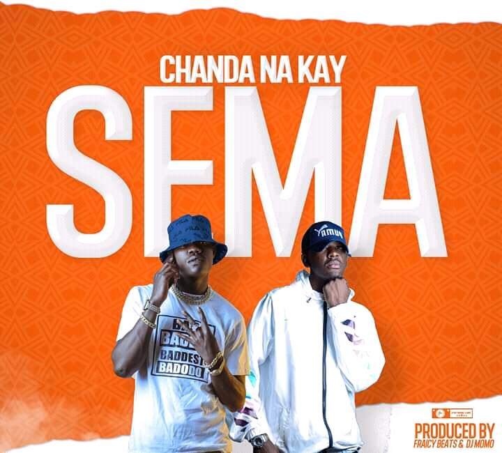 Chanda Na Kay – Sema Prod By Dj Momo Fraicy