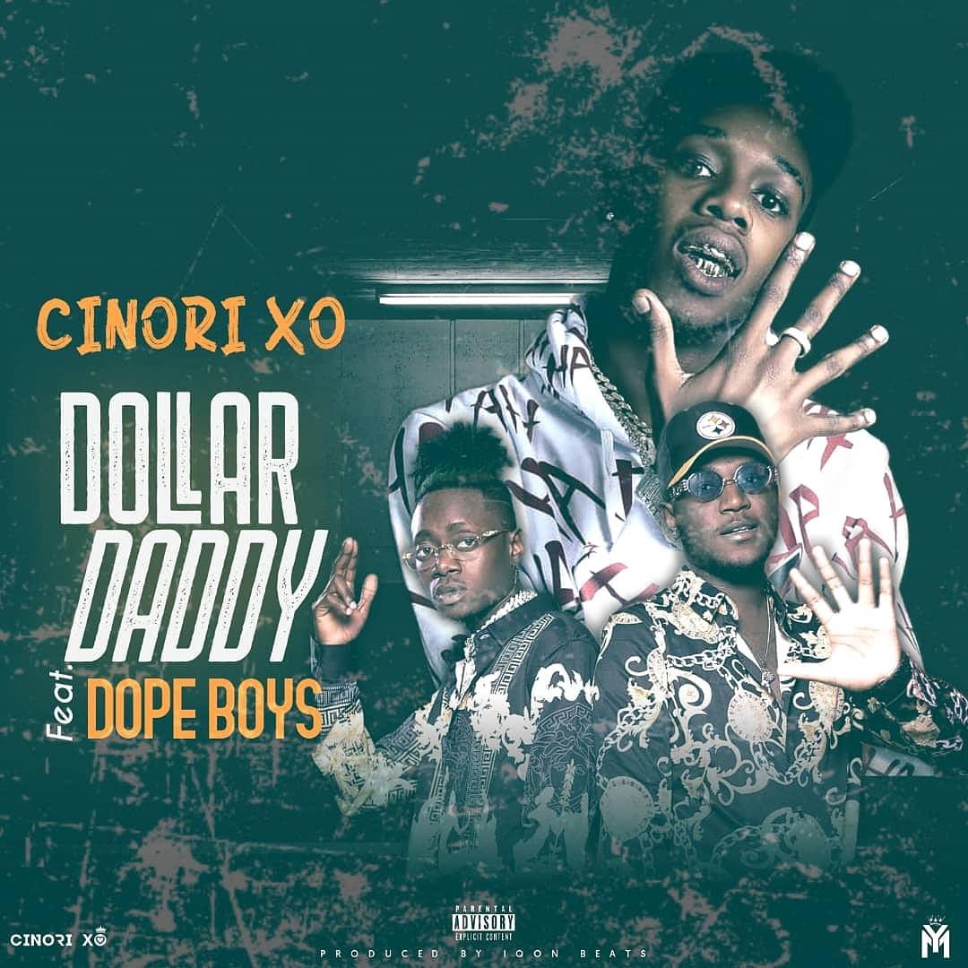 Cinori XO ft Dope Boys – Dollar Daddy