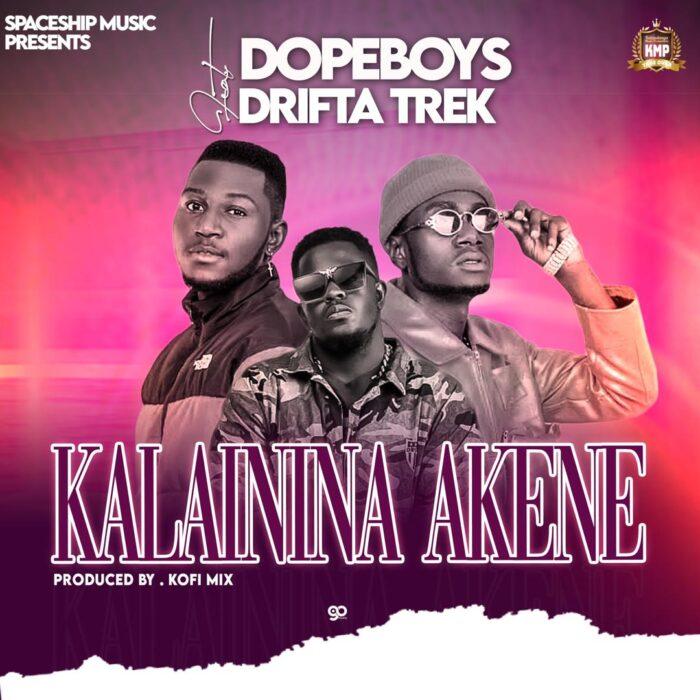 Dope Boys ft Drifter Treck – Kalaininina Akene