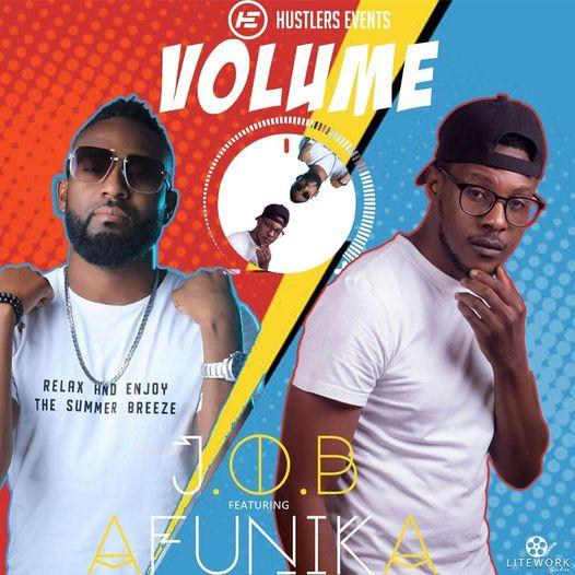 J.O.B Ft Afunika – Volume